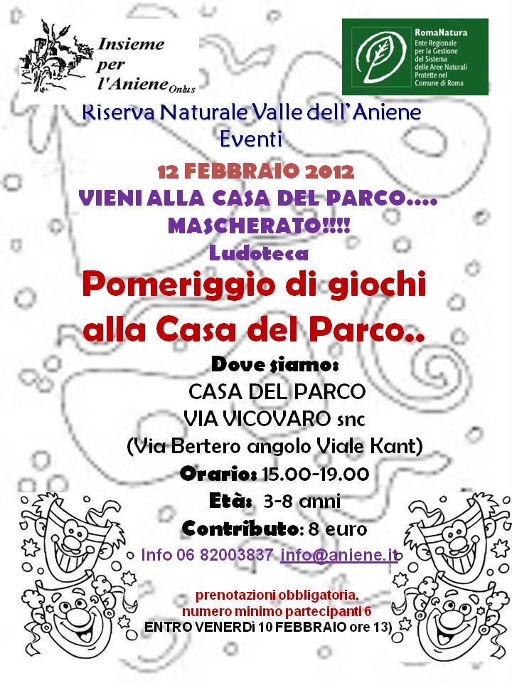 12 febbraio 2012 VIENI MASCHERATO ALLA CASA DEL PARCO